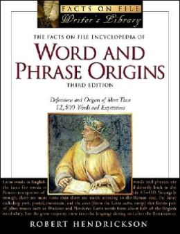 The Facts on File Encyclopedia of Word and Phrase Origin