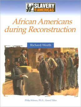 African Americans During Reconstruction