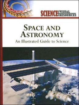 Space and Astronomy: An Illustrated Guide to Science