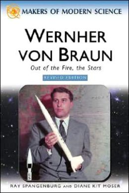 Wernher Von Braun: Out of the Fire, the Stars