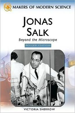 Jonas Salk: Beyond the Microscope