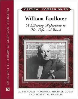 Critical Companion to William Faulkner: A Literary Reference to His Life and Work