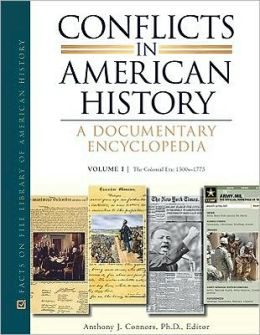 Conflicts in American History: A Documentary Encyclopedia