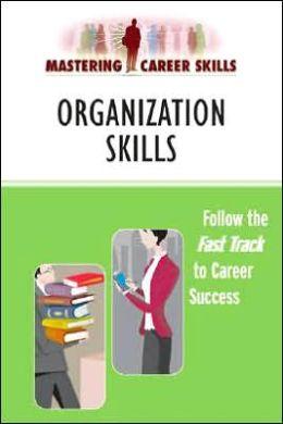 Mastering Career Skills: Organization Skills