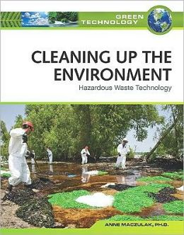 Cleaning up the Environment: Hazardous Waste Technology