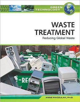 Waste Treatment: Reducing Global Waste Anne Maczulak