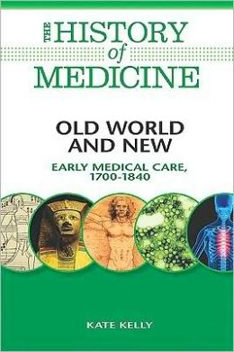 Old World and New: Early Medical Care, 1700-1840