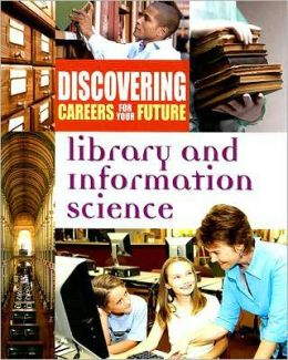 Library and Information Science (Discovering Careers for Your Future Series)