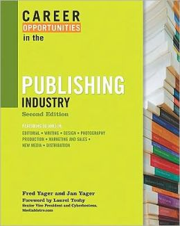Career Opportunities in the Publishing Industry, Second Edition