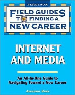Internet and Media Field Guides to Finding a New Career