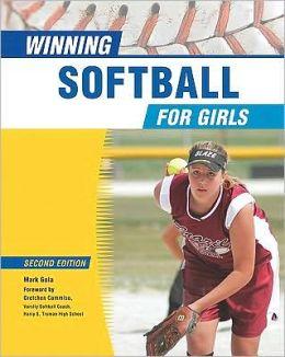Winning Softball for Girls, Second Edition