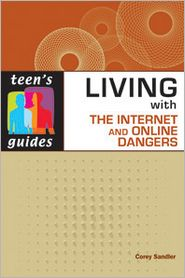 Living with the Internet and Online Dangers
