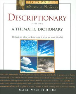 Descriptionary: A Thematic Dictionary, Fourth Edition (Writer's Library Series)