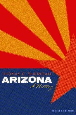 Arizona: A History, Revised Edition