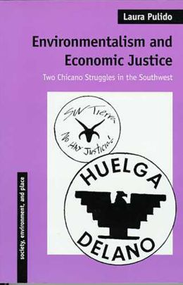 Environmentalism and Economic Justice: Two Chicano Struggles in the Southwest