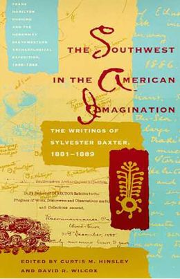 Southwest in the American Imagination: The Writings of Sylvester Baxter, 1881-1889