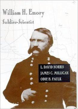 William H. Emory: Soldier-Scientist