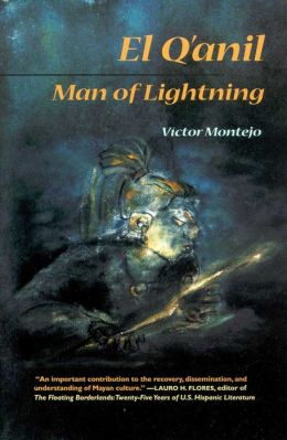 El Q'anil: Man of Lightning: A Legend of Jacaltenango, Guatemala, in English, Spanish and Popb'al Ti'