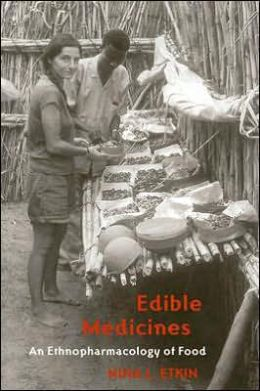 Edible Medicines: An Ethnopharmacology of Food