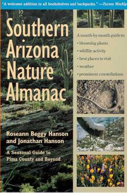 Southern Arizona Nature Almanac: A Seasonal Guide to Pima County and Beyond