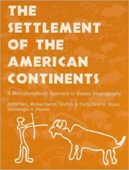 The Settlement of the American Continents: A Multidisciplinary Approach to Human Biogeography