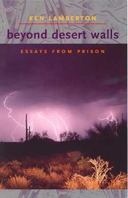 Beyond Desert Walls: Essays from Prison