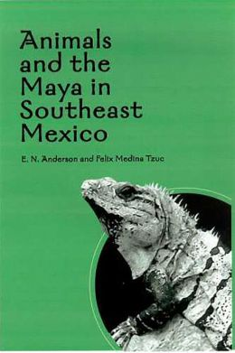 Animals and the Maya in Southeast Mexico