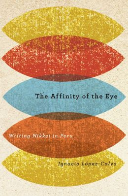 The Affinity of the Eye: Writing Nikkei in Peru