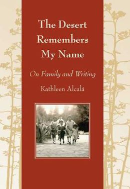 The Desert Remembers My Name: On Family and Writing