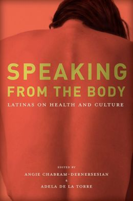 Speaking from the Body: Latinas on Health and Culture