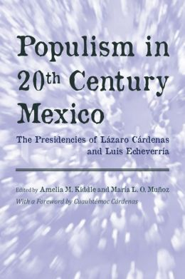 Populism in Twentieth Century Mexico: The Presidencies of Lázaro Cárdenas and Luis Echeverría