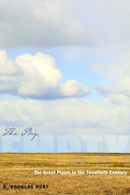 The Big Empty: The Great Plains in the Twentieth Century
