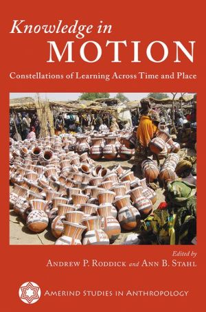 Knowledge in Motion: Constellations of Learning Across Time and Place