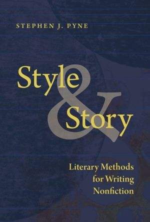 Style and Story: Literary Methods for Writing Nonfiction