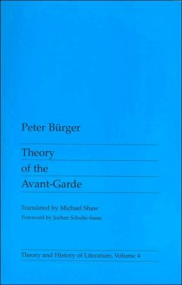 Theory of the Avant-Garde (Theory and History of Literature Series, Vol. 4)