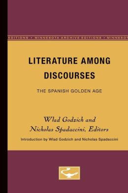 Literature among the Discourses: The Spanish Golden Age