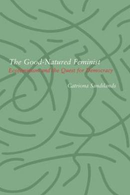 Good-Natured Feminist: Ecofeminism and the Quest for Democracy