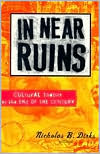 In Near Ruins: Cultural Theory at the End of the Century