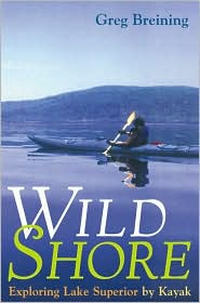 Wild Shore: Exploring Lake Superior by Kayak