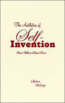 The Aesthetics of Self Invention