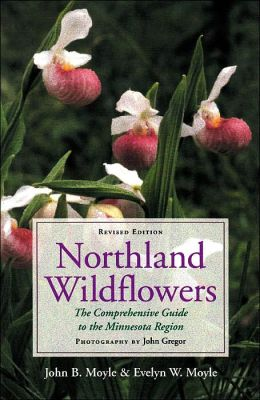 Northland Wildflowers: The Comprehensive Guide to the Minnesota Region