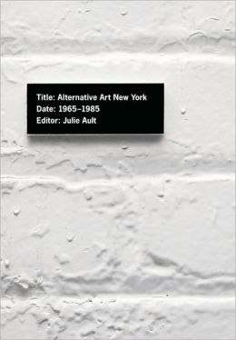 Alternative Art New York, 1965-1985