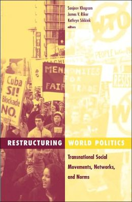 Restructuring World Politics (Social Movements, Protest, and Contention v.14): Transnational Social Movements, Networks, and Norms