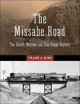 Missabe Road: The Duluth, Missabe, and Iron Range Railway