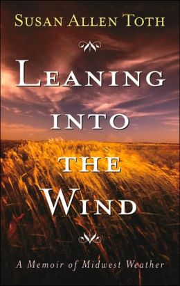 Leaning into the Wind: A Memoir of Midwest Weather