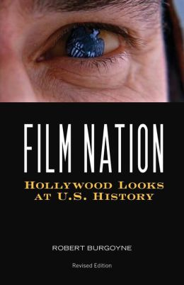 Film Nation: Hollywood Looks at U.S. History, Revised Edition