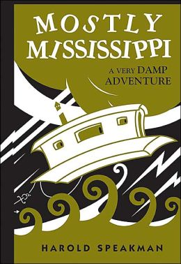 Mostly Mississippi: A Very Damp Adventure