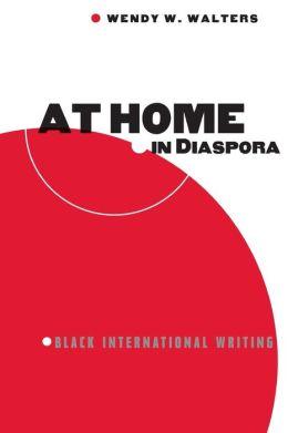 At Home in Diaspora: Black International Writing