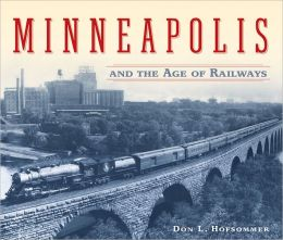 Minneapolis and the Age of Railways
