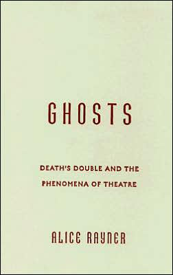 Ghosts: Death'S Double And The Phenomena Of Theatre